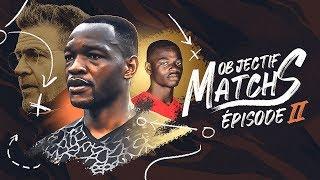 VIDEO: Objectif Matchs Ep 02 l Retour de choc
