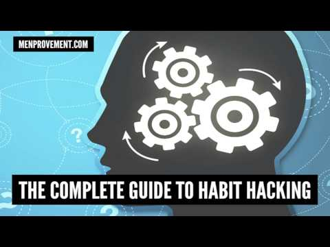The Ultimate Guide to Hacking Your Habits