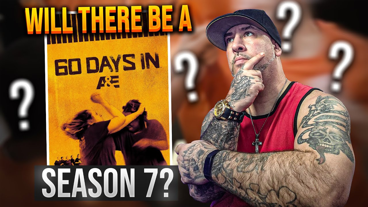 Download Will there be a Season 7 of 60 DAYS IN?
