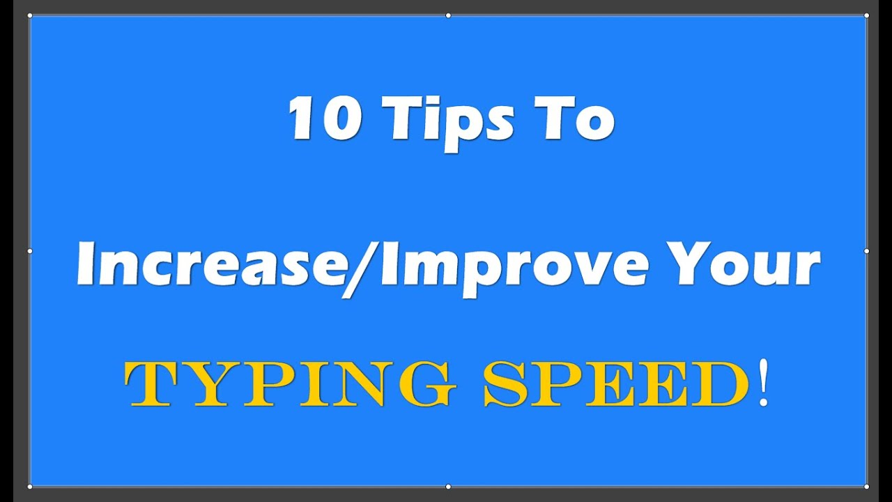 10 Tips To Increase/Improve Your Typing Speed - Touch Typing Tips ...