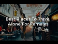 Best Place to travel alone for Girls