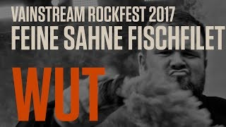 Feine Sahne Fischfilet | Wut | Official Livevideo | Vainstream 2017 4K