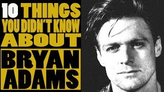 10 things you didn't know about Bryan Adams