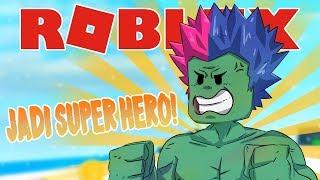 Roblox Indonesia   BERUBAH JADI HULK   Superhero Simulator