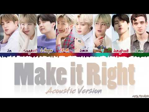 Download BTS - 'MAKE IT RIGHT' ACOUSTIC Remix feat LAUV s Color Coded_Han_Rom_Eng Mp4 baru