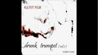 Kulten Yeuk - Drunk Trumpet (Diamandy Remix)