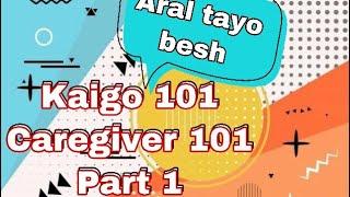 Kaigo 101! (Part 1) Pauna lang marami pa kasunod