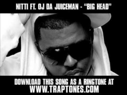 Nitti ft. OJ Da Juiceman - Big Head [ New Video + Download ]