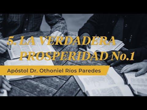 La Verdadera Prosperidad No  1 -Apóstol Dr. Othoniel Ríos Paredes-