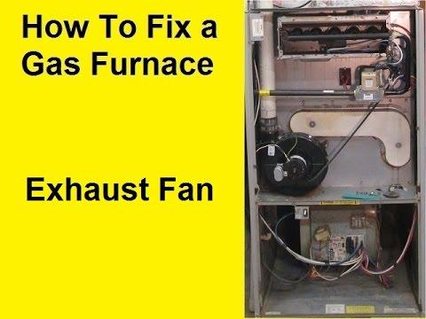 How To Fix a Gas Furnace - Exhaust Fan - YouTube