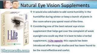 Natural Eye Vision Supplements-Never Worry About You Weak Eyesight Problem Again