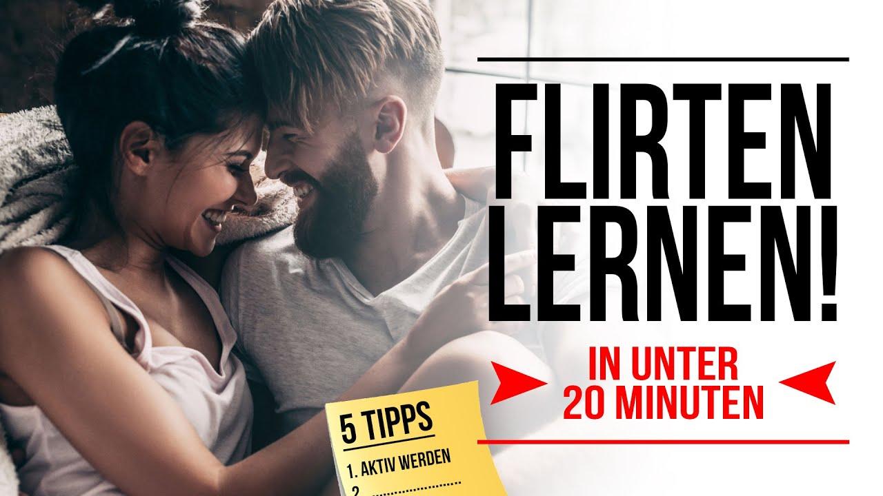Tipps flirten frauen
