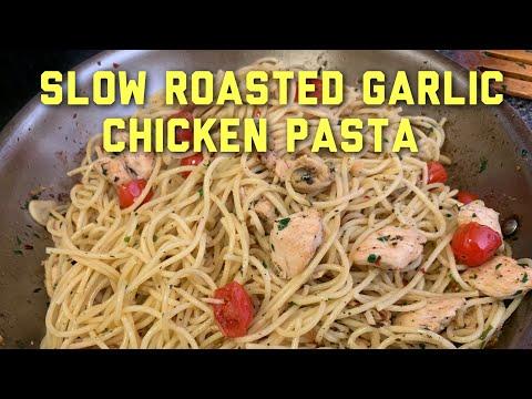 Slow Roast Garlic Chicken Pasta | Chicken Garlic Parmesan Olive Oil Pasta