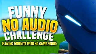 I Played Fortnite With NO GAME AUDIO (Visualize Sound Effects) - RAGE LEVEL IS ABOVE 9000
