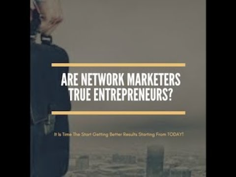 Are Network Marketers True Entrepreneurs