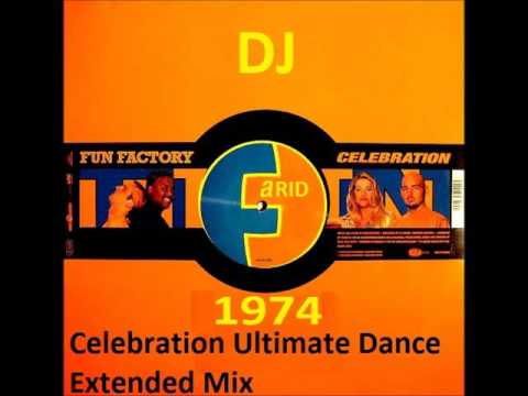 Celebration Ultimate Dance Extended Mix Fun Factory x DJFARID1974