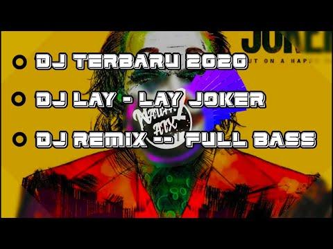 dj-terbaru-2020- -dj-lay---lay-(joker)-remix-full-bass