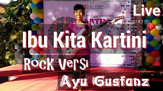 Ibu kita Kartini (rock versi) Ayu gusfanz Live at Bali collection