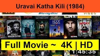 "Uravai-Katha-Kili--1984--Full""On-Length-Online""-"