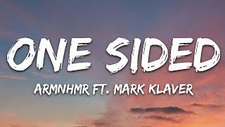 ARMNHMR & Miles Away - One Sided (Lyrics) feat. Mark Klaver