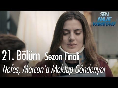 Nefes, Mercan'a mektup gönderiyor - Sen Anlat Karadeniz 21. Bölüm | Sezon Finali