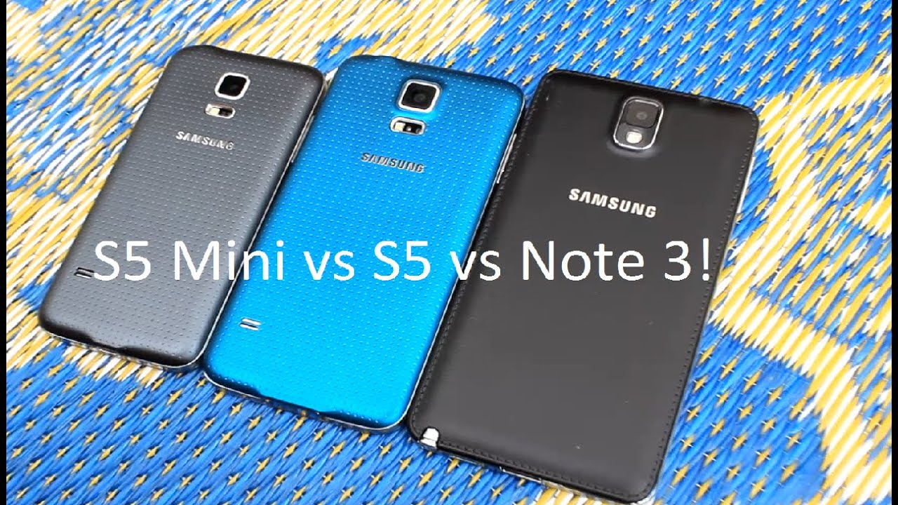 Samsung Galaxy S5 vs S5 Mini vs Note 3! - YouTube