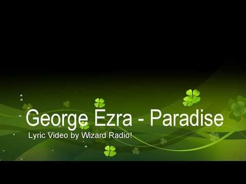 George Ezra - Paradise Lyrics {HD}