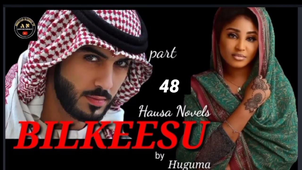 Download BILKEESU part 48 Labarin Siradin Rayuwar Bilkeesu Labarine mai cike da Izzar mulki, Soyayyah tausayi