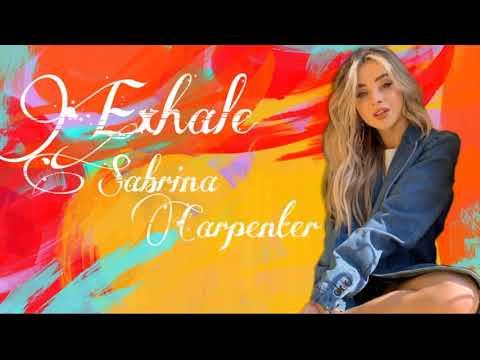 Sabrina Carpenter-Exhale [1 Hour]