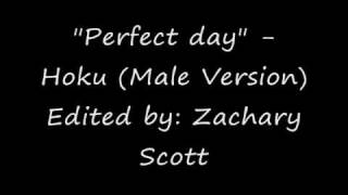 """perfect day""  hoku (male version)"