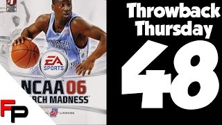 NCAA March Madness 06 - Throwback Thursday - Episode 48