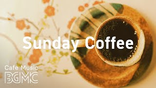 Sunday Coffee: Fresh Coffee Bossa Nova & Soft Jazz Playlist for Morning, Work, Study at Home