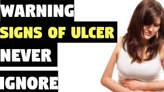 NEVER IGNORE THESE WARNING SIGNS OF ULCER | stomach ulcer