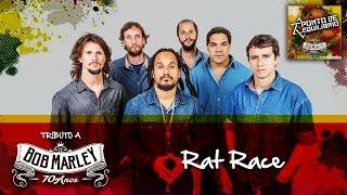 Ponto de Equilíbrio - Rat Race (Tributo a Bob Marley 70 Anos)