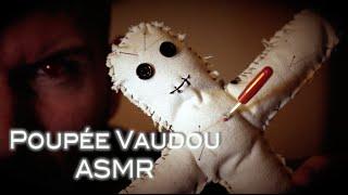 Poupée Vaudou  -ASMR Français-