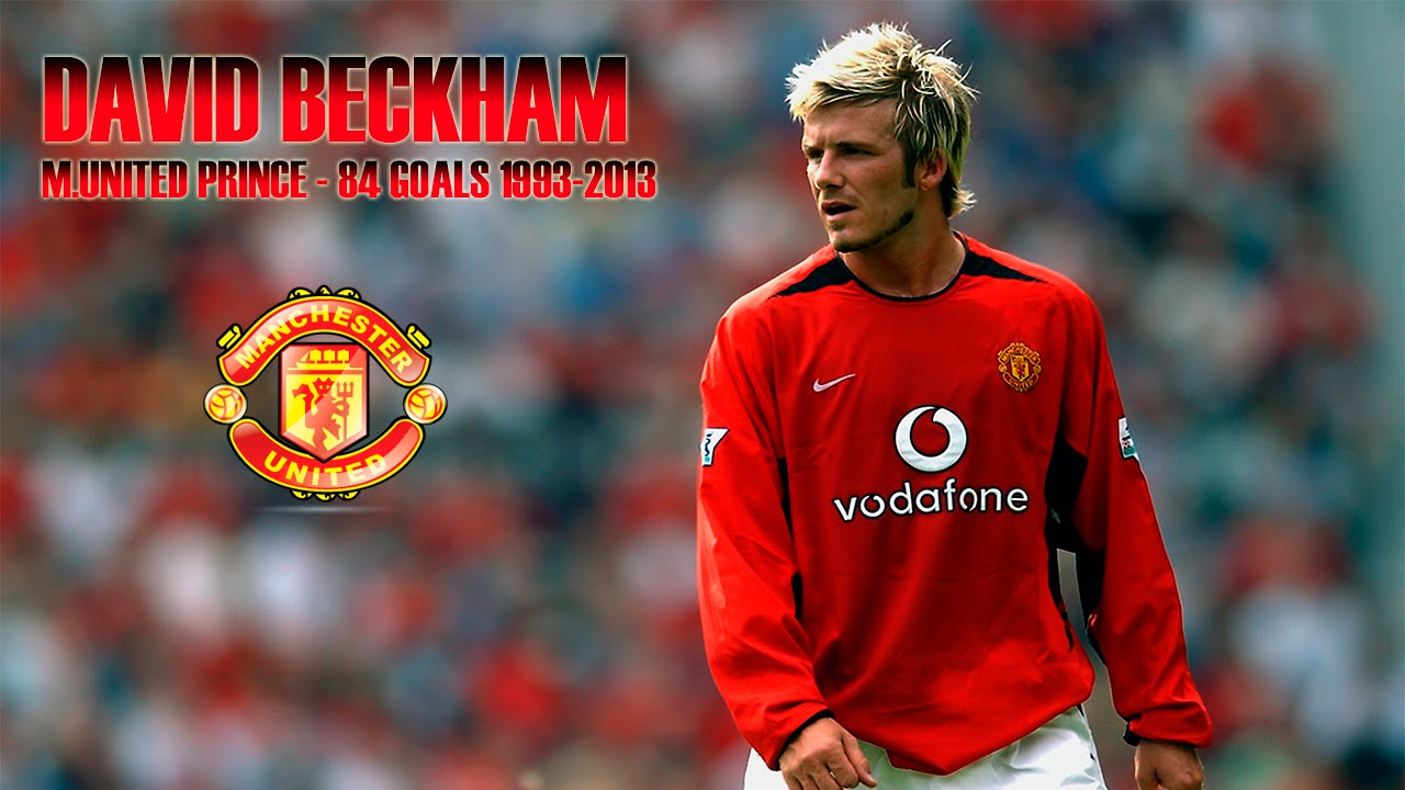 David Beckham M United Prince 84 Goals 1993 2003