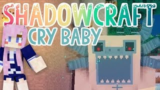 Cry Baby | Shadowcraft 2.0 | Ep. 39