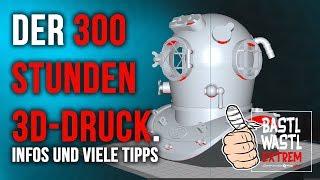 Der 300 Stunden 3D-Druck: (ich druck mir einen Taucherhelm)