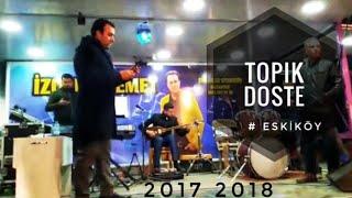 İZOLLU MEMET ESKİKÖYDE  TOPIK DOSTE 2017 2018