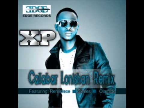 XP Ft Reminisce, Skales & Olamide - Calabar Lonishan Remix (NEW 2012)