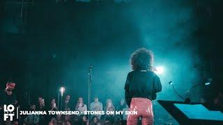 Julianna Townsend - Stones on my Skin (LOFT ARTS LIVE)