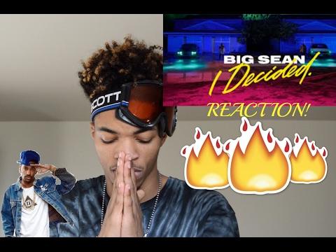 BIG SEAN- I DECIDED ( REACTION/ REVIEW )