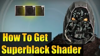Destiny - How To Get SUPERBLACK Shader SECRET Quest Guide!