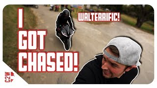Walterrific CHASED me on a motorcycle!!