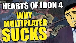 Hearts Of Iron 4: WHY MULTIPLAYER SUCKS