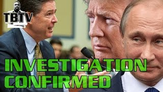Comey Hearings Confirms FBI Investigation Trump for Russia Collusion