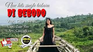 Di Bebodo Dian Anic Lagu Terbaru 2018 Full Lyric