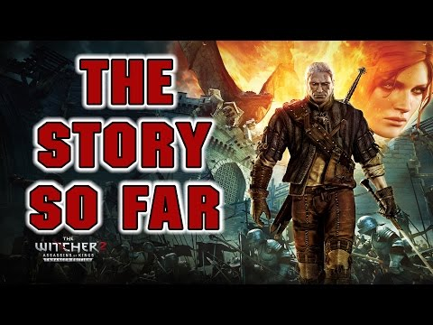 The Witcher 2  - The Story So Far