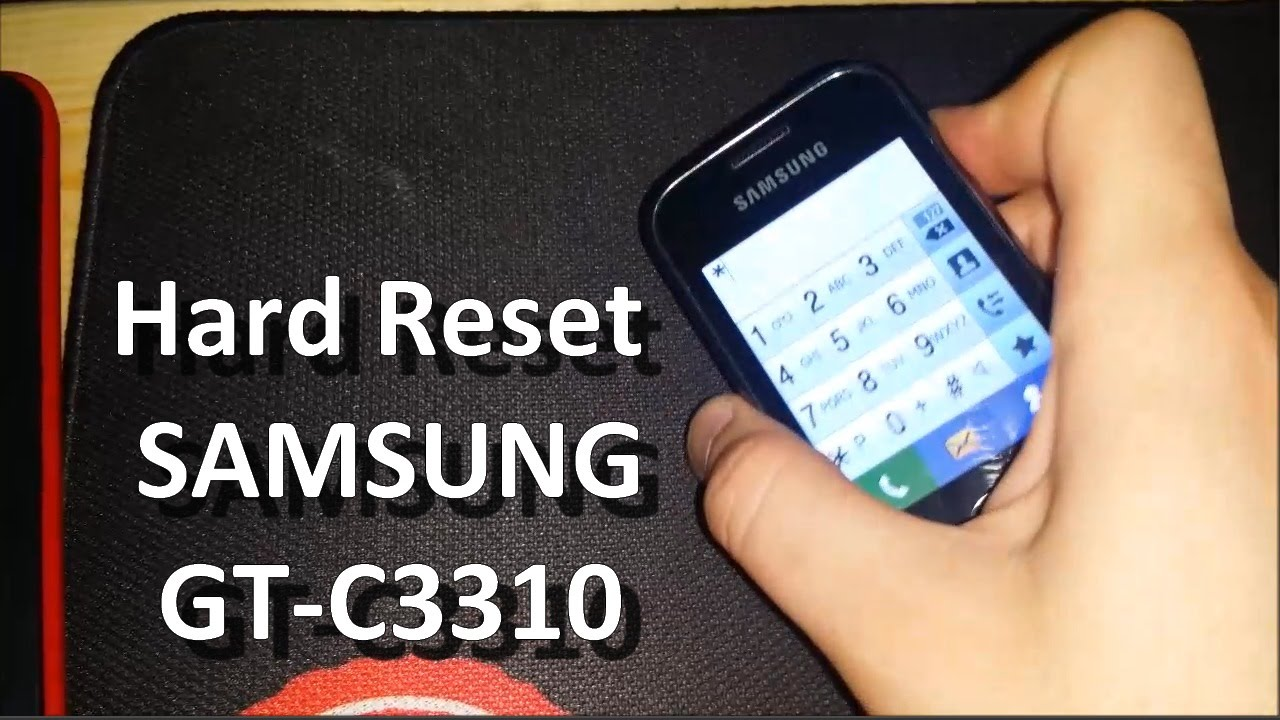 Hard Reset SAMSUNG GT C3310 YouTube