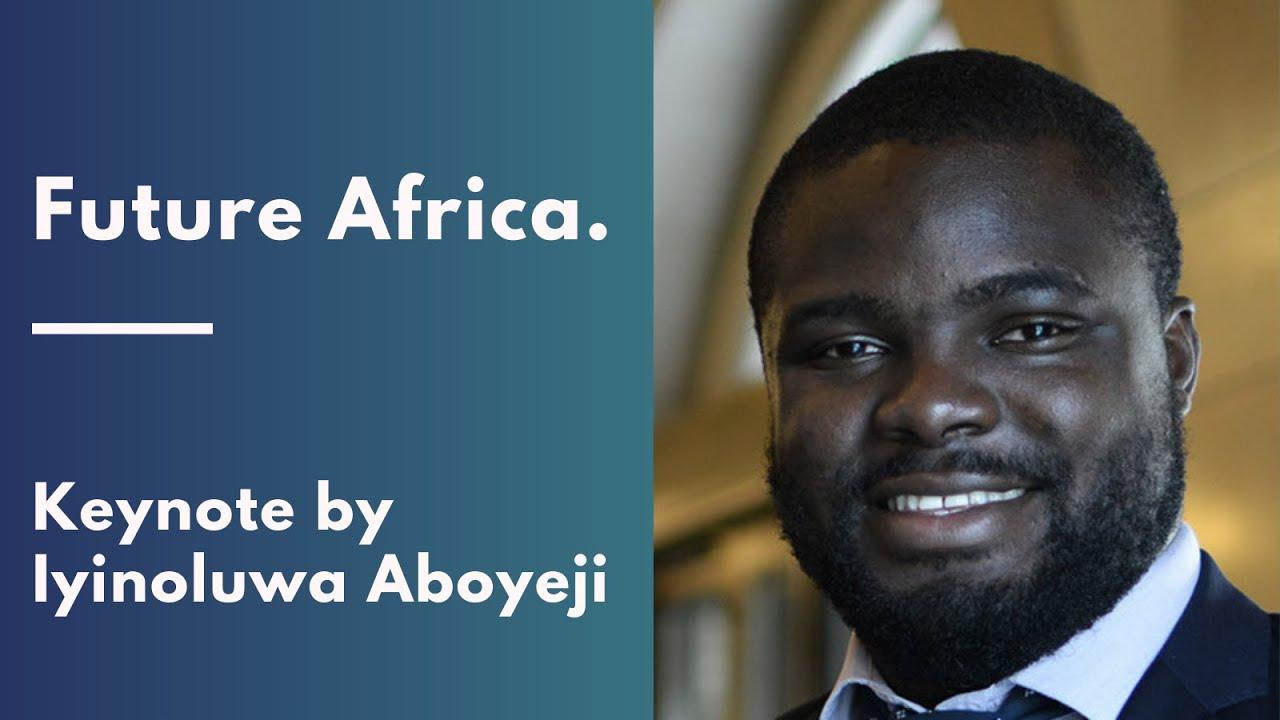 Download Future Africa. A keynote by Iyinoluwa Aboyeji   AfricArena 2020.